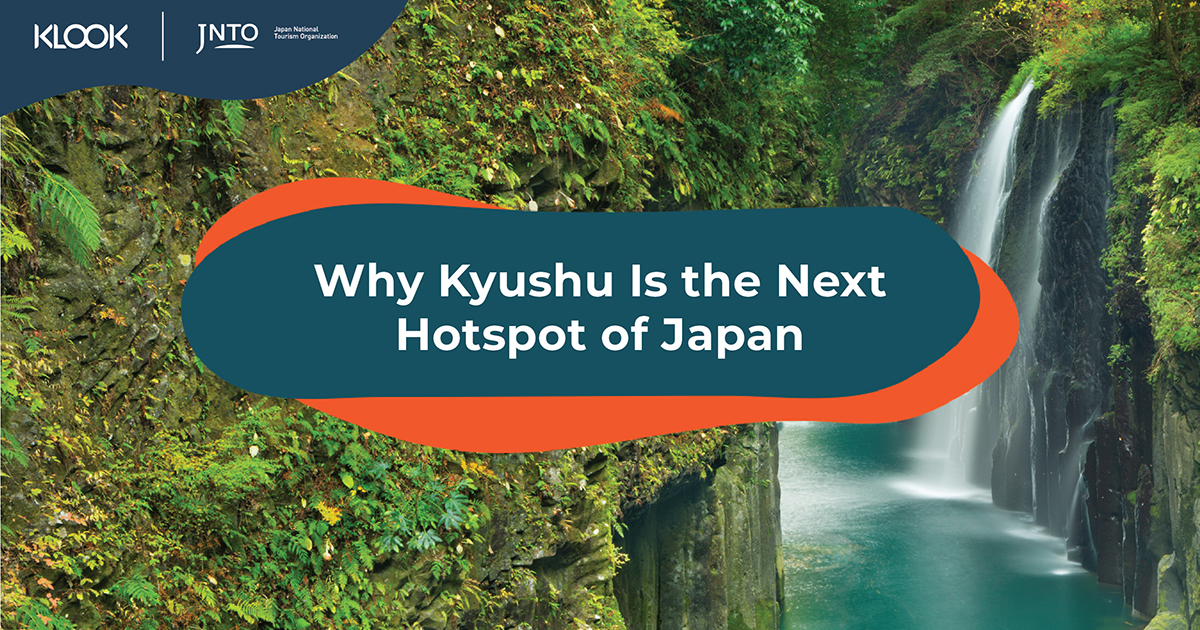 Why Kyushu Is the Next Hotspot of Japan