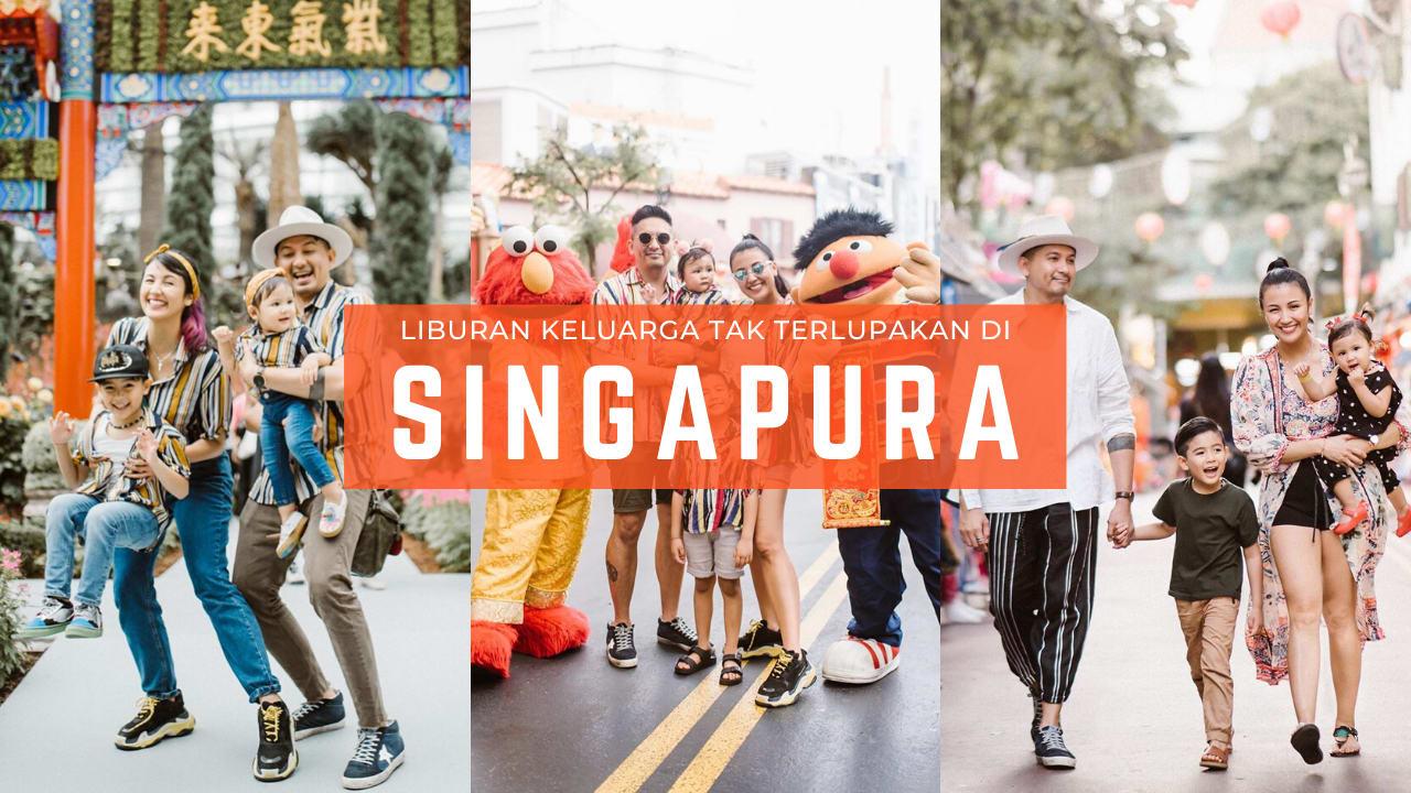 Liburan Keluarga di Singapura Selama 5 Hari 4 Malam Ala Keluarga Ryan & Sharena Delon!