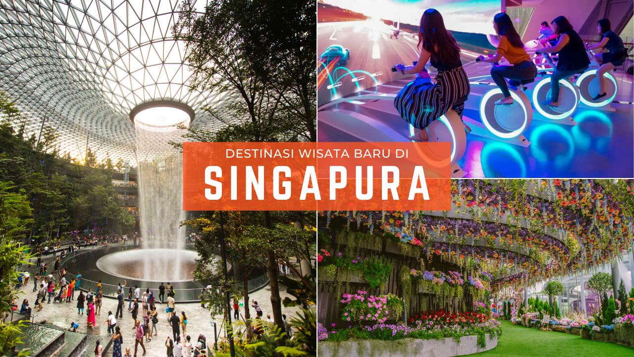 6 Tempat Wisata Baru di Singapura yang Wajib Kamu Kunjungi