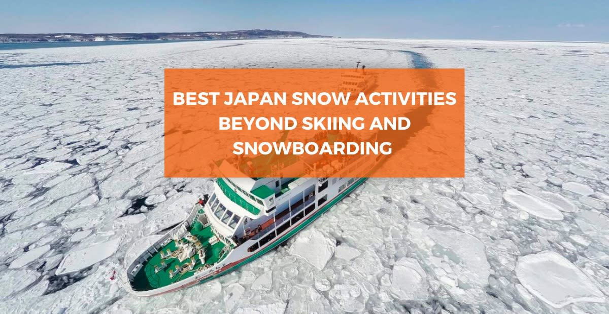 Best Japan Snow Activities Beyond Skiing and Snowboarding