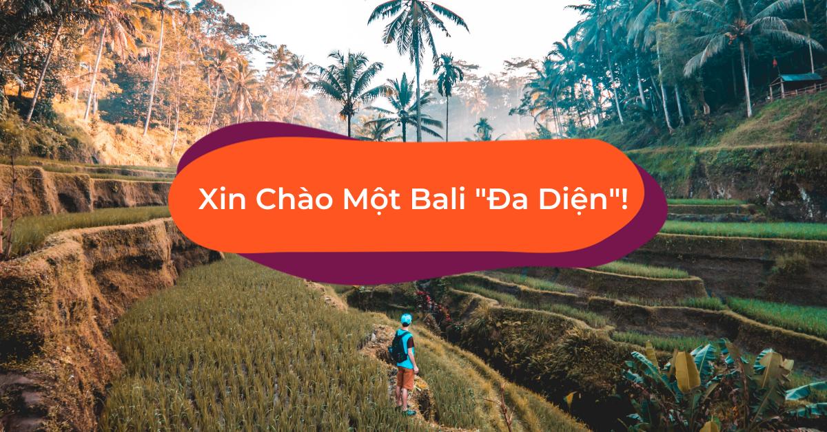 Du Lịch Tự Túc Bali, Đừng Bỏ Qua 10 Hoạt Động Siêu Mới Lạ