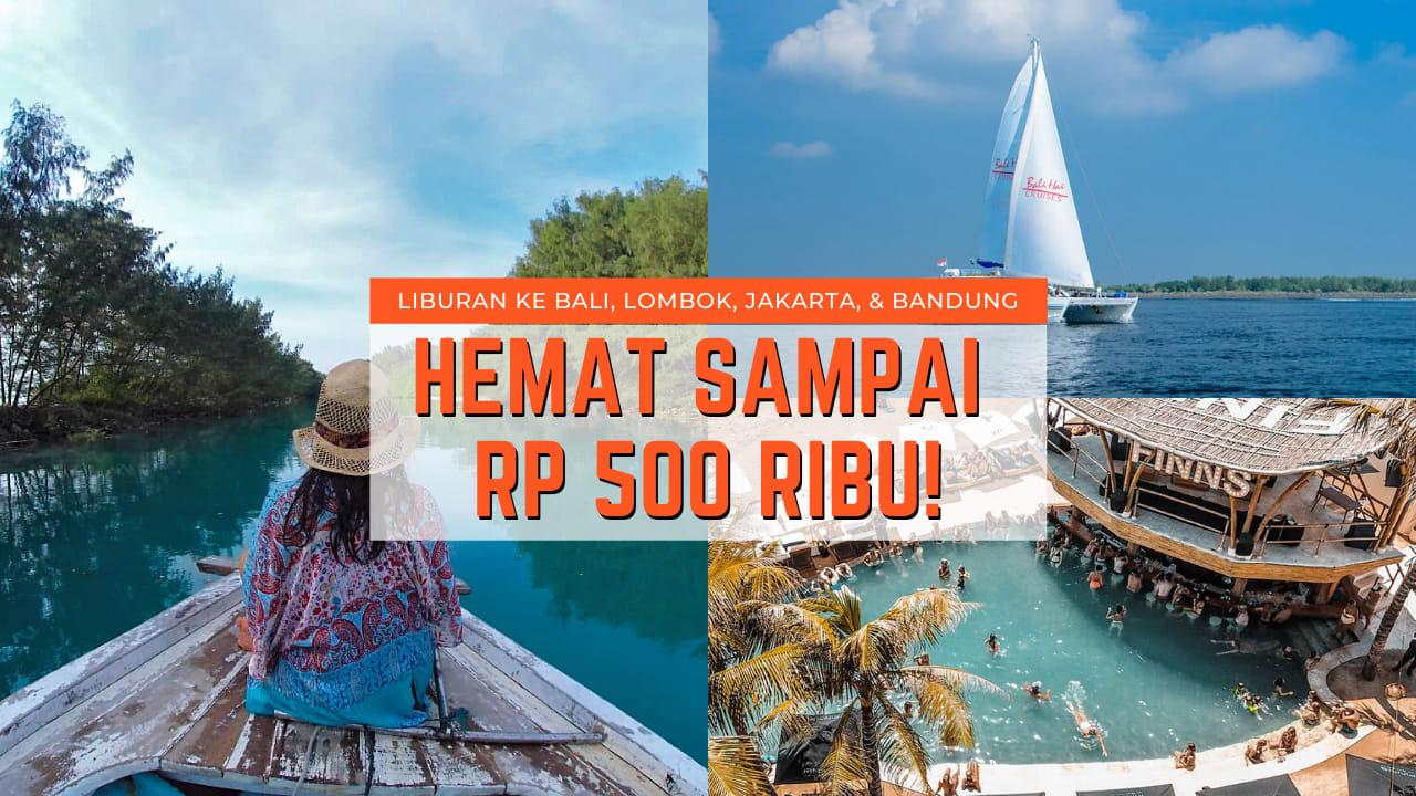 Trik Liburan Hemat Dalam Negeri Manfaatkan Special Offer Untuk Aktivitas Liburan Indonesia Di Klook Klook Blog