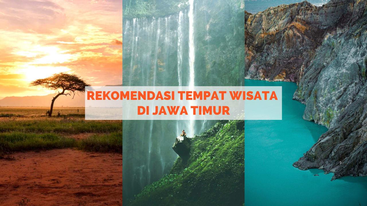 7 Rekomendasi Tempat Wisata di Jawa Timur yang Perlu Kamu