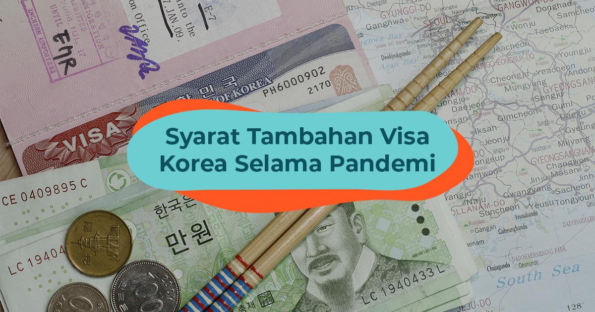 Syarat Tambahan untuk Membuat Visa Korea Selama Pandemi