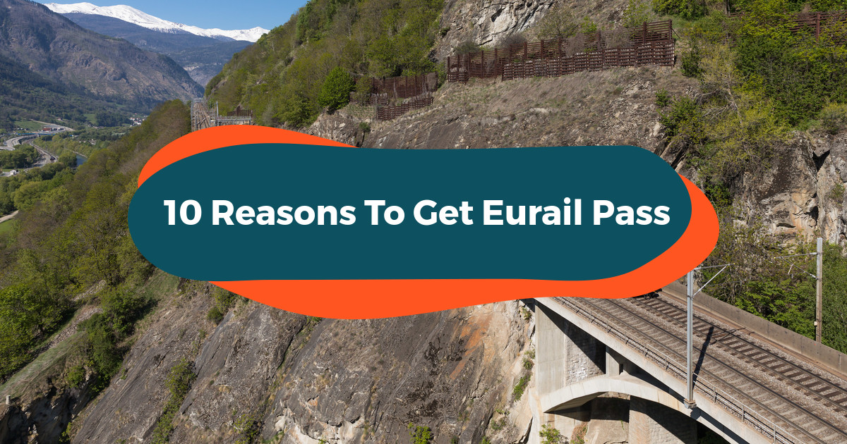 10 Reasons To Get A Eurail Pass