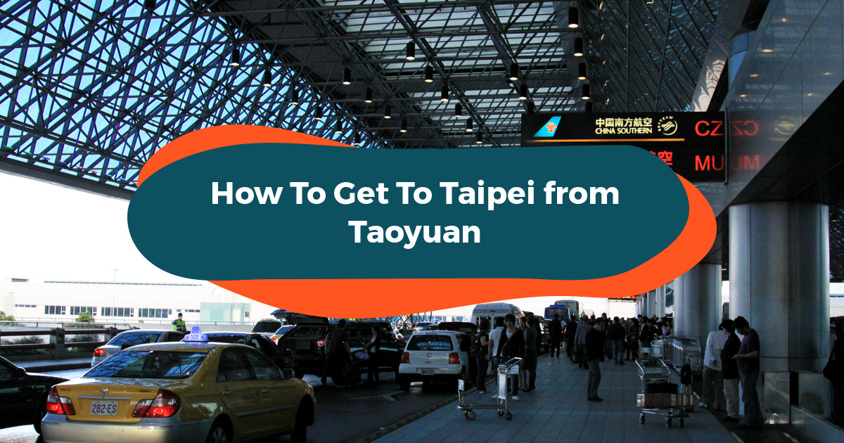 From Taoyuan To Taipei: Airport Transfers Explained