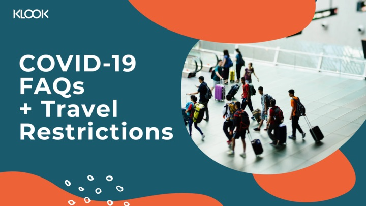 Travel Restrictions You Should Know About + FAQs