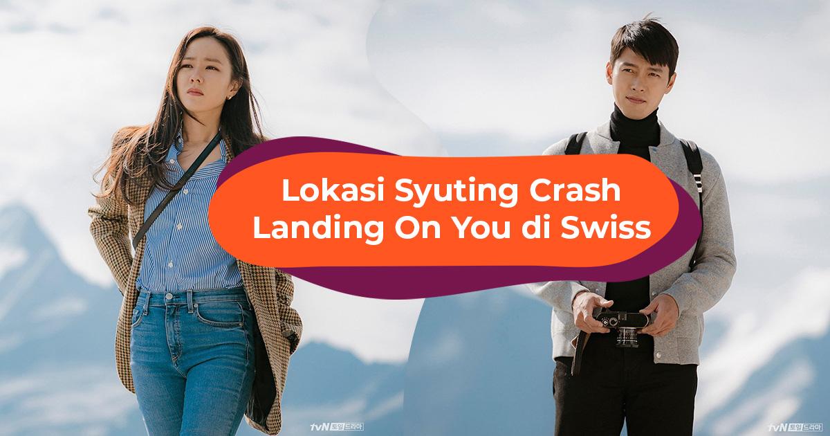 Blog Cover ID - Lokasi Syuting Crash Landing On You di Swiss