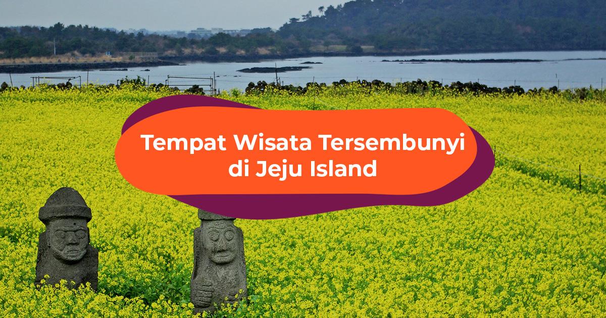 10 Tempat Wisata Tersembunyi di Jeju Island yang Enggak Banyak Orang Tau