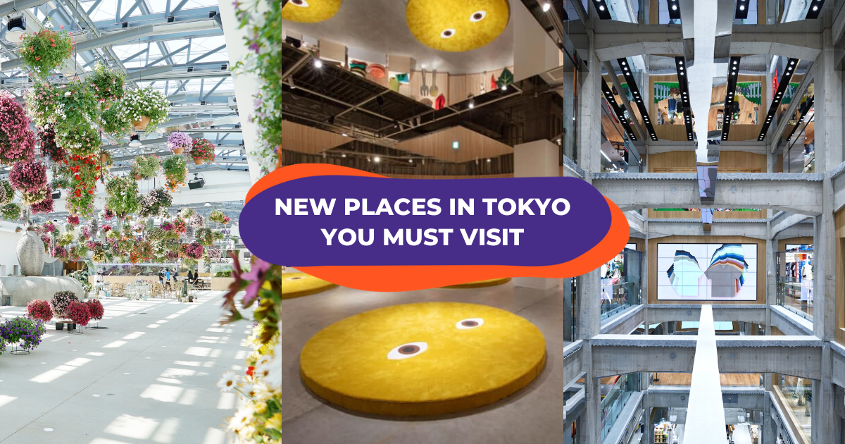 New Tokyo Places To Visit & Things To Do in 2020 For Your Next Trip