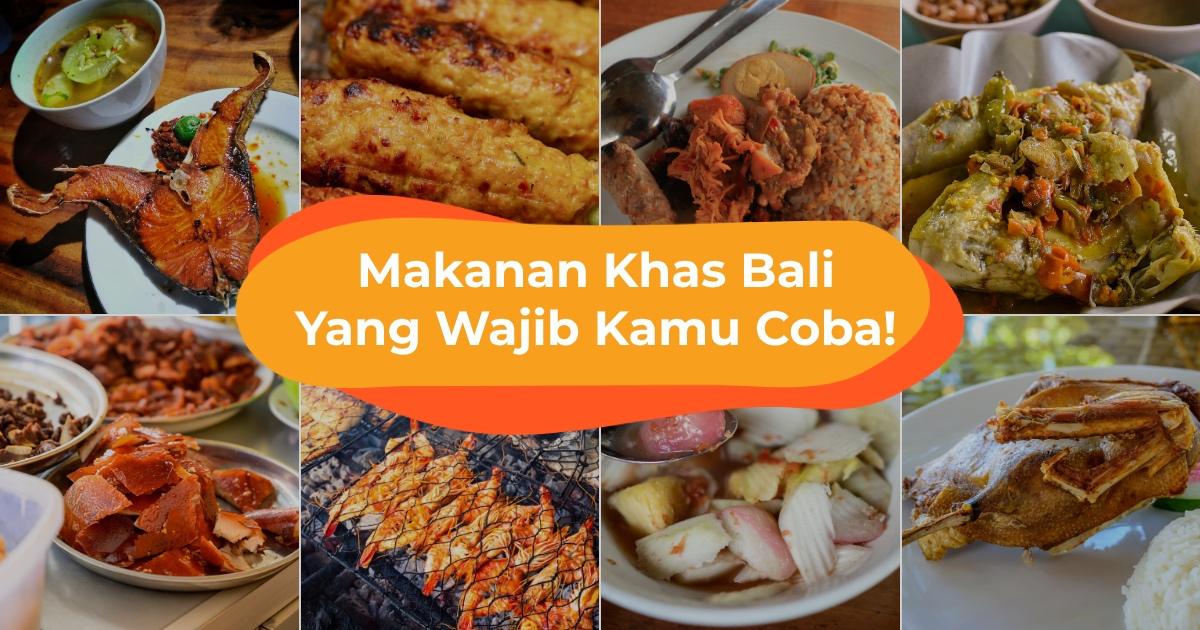 13 Makanan Khas Bali yang Wajib Kamu Coba Kalau Liburan ke Bali Lagi