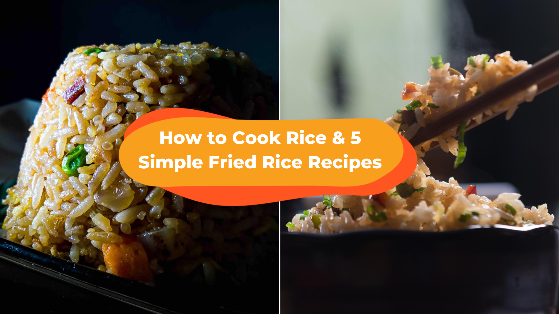 How To Cook Fried Rice The Right Way and 5 Simple Recipes That'll Get You on BBC Food