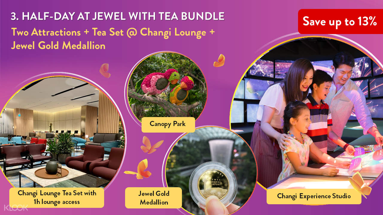 3. Half Day at Jewel with Tea Bundle