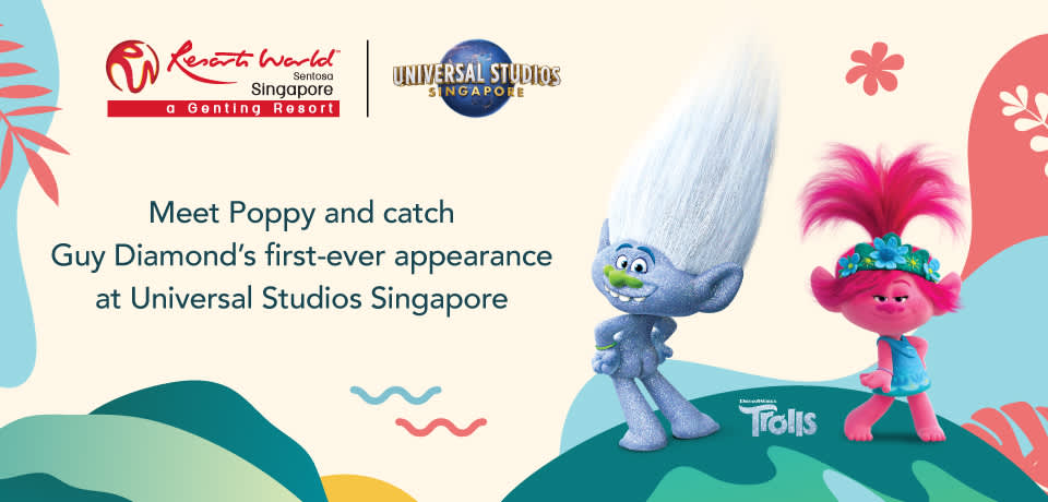 Catch Poppy and glitter-loving Guy Diamond from DreamWorks Animation's Trolls while they are here for some Tropical Thrills at Universal Studios Singapore!
